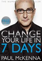 Change Your Life in Seven Days: The World's Leading Hypnotist Shows You How 1400082870 Book Cover