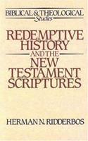 Redemptive History and the New Testament Scriptures (Biblical and Theological Studies) 0875524168 Book Cover