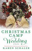 Christmas Camp Wedding: A Novella 0062884530 Book Cover