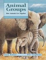 Animal Groups: How Animals Live Together 1553373383 Book Cover