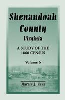 Shenandoah County, Virginia: A Study of the 1860 Census, Volume 6 0788451871 Book Cover