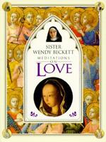 Love: Meditations on Love by Sister Wendy 0789401789 Book Cover