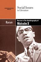 Racism in Malcolm X's the Autobiography of Malcolm X 0737742607 Book Cover