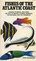 Fishes of the Atlantic Coast: Canada to Brazil, Including the Gulf of Mexico, Florida, Bermuda, the Bahamas, and the Caribbean 0804712689 Book Cover
