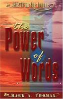 The Power of Words: Life Is on the Tongue 1932997008 Book Cover