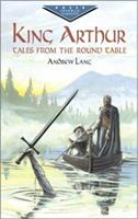King Arthur: Tales from the Round Table 1853261157 Book Cover