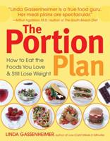 The Portion Plan: How to Eat the Foods You Love and Still Lose Weight 0756626048 Book Cover