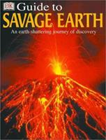 DK Guide to the Savage Earth 0789479192 Book Cover