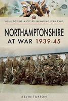 Northamptonshire at War 1939-45 1473876672 Book Cover