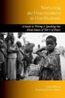 Nurturing the Peacemakers in Our Students: A Guide to Writing and Speaking Out About Issues of War and of Peace 0325007497 Book Cover