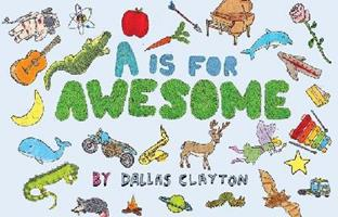 A is for Awesome 076365745X Book Cover