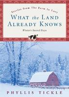 What the Land Already Knows: Winter's Sacred Days (Stories from the Farm in Lucy) 0835805220 Book Cover