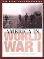 America in World War I: The Story and Photographs (Potomac Books' America Goes to War series) 1574886150 Book Cover