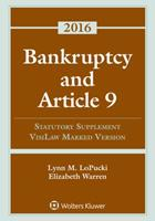Bankruptcy and Article 9: 2016 Statutory Supplement, Visilaw Marked Version 1454875364 Book Cover