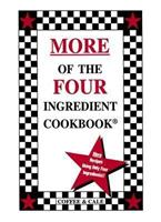 More of the Four Ingredient Cookbook 096285509X Book Cover
