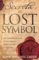 Secrets of the Lost Symbol: The Unauthorized Guide to Secret Societies, Hidden Symbols & Mysticism 0738721697 Book Cover