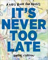 It's Never Too Late 0399163085 Book Cover