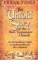 The Untold Story of the New Testament Church 0768413303 Book Cover
