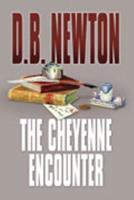The Cheyenne Encounter (Class E) 1585474762 Book Cover