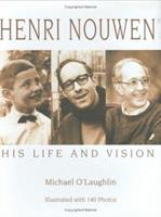 Henri Nouwen: His Life and Vision 1570756120 Book Cover