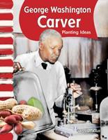 George Washington Carver: Sembrar Ideas (George Washington Carver: Planting Ideas) 1433315939 Book Cover