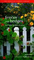 Fences and Hedges: And Other Garden Dividers (Step-By-Step Project Workbook) 1841723126 Book Cover