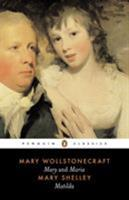 Mary, A Fiction & The Wrongs of Woman: Or, Maria & Matilda 0140433716 Book Cover