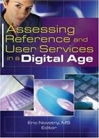 Assessing Reference and User Services in a Digital Age 0789033496 Book Cover