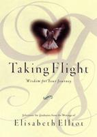Taking Flight: Wisdom for Your Journey 0801011809 Book Cover