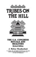 Tribes on the Hill: The United States Congress--Rituals and Realities, Revised Edition 0892561807 Book Cover