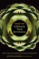 Inside the California Food Revolution: Thirty Years That Changed Our Culinary Consciousness 0520268199 Book Cover
