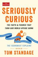 Seriously Curious: The Facts and Figures that Turn Our World Upside Down 1610399935 Book Cover