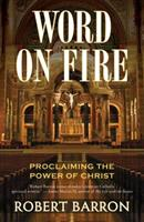 Word on Fire: Proclaiming the Power of Christ 0824524535 Book Cover