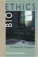 Bioethics: A Primer For Christians