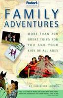 Family Adventures: More Than 700 Great Adventures for You and Your Kids of All Ages (2nd ed) 067690159X Book Cover