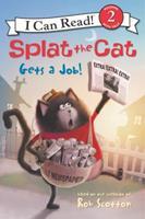 Splat the Cat Gets a Job! 0062697064 Book Cover