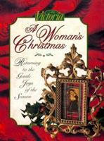 Victoria: A Woman's Christmas: Returning to the Gentle Joys of the Season 0688116639 Book Cover