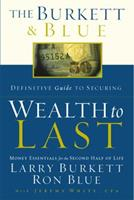 The Burkett & Blue Definitive Guide to Securing Wealth to Last: Money Essentials for the Second Half of Life 0805427856 Book Cover