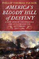 America's Bloody Hill of Destiny, A New Look at the Struggle for Little Round Top, Gettysburg, July 2, 1863 1634990471 Book Cover