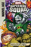Super Hero Squad (Marvel Age): Hulked-out Squaddies! 1599618591 Book Cover