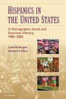 Hispanics in the United States: A Demographic, Social, and Economic History, 1980-2005 0521718104 Book Cover