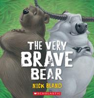 The Very Brave Bear 0545651379 Book Cover
