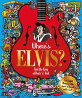 Where's Elvis?: Find the King of Rock 'n' Roll 1786706997 Book Cover