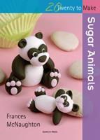 Sugar Animals (Twenty to Make) 1844484785 Book Cover
