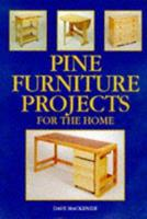 Pine Furniture Projects For The Home 1861080352 Book Cover