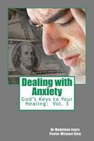 God's Keys to Your Healing: Dealing with Anxiety 1463694989 Book Cover