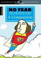 No Fear Shakespeare: A Companion (No Fear Shakespeare) (No Fear Shakespeare) 1411497465 Book Cover