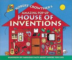 Robert Crowther's Amazing Pop-up House of Inventions 0763608106 Book Cover
