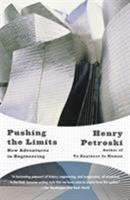 Pushing the Limits: New Adventures in Engineering 1400040515 Book Cover