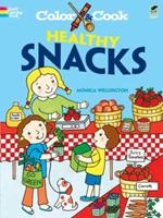 Color  Cook HEALTHY SNACKS 0486474496 Book Cover
